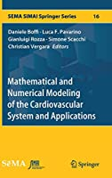 Mathematical and Numerical Modeling of the Cardiovascular System and Applications (SEMA SIMAI Springer Series)