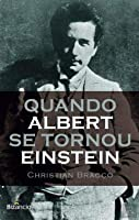 Quando Albert se Tornou Einstein