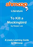 To Kill a Mockingbird: Shmoop Literature Guide [並行輸入品]