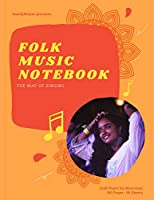 """Folk Music Notebook: Staff and Manuscript Paper for Music, Notes and Lyrics 8.5"""" x 11"""" (21.59 x 27.94 cm)"""