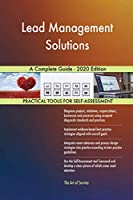Lead Management Solutions A Complete Guide - 2020 Edition