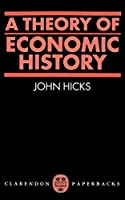 A Theory of Economic History (Oxford Paperbacks)