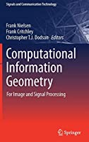 Computational Information Geometry: For Image and Signal Processing (Signals and Communication Technology)