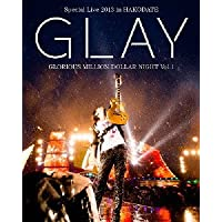 GLAY Special Live 2013 in HAKODATE GLORIOUS MILLION DOLLAR NIGHT Vol.1 LIVE Blu-ray~COMPLETE EDITION~