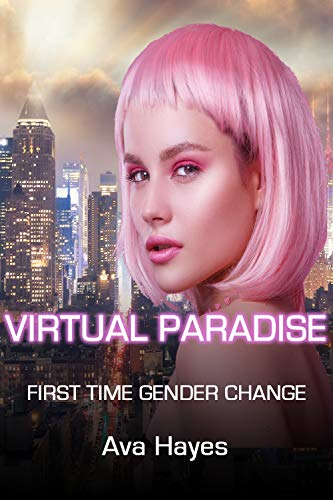 Virtual Paradise: First Time Gender Change (English Edition)