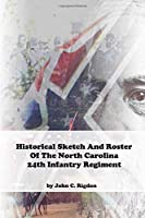 Historical Sketch And Roster Of The North Carolina 24th Infantry Regiment (North Carolina Regimental History Series)