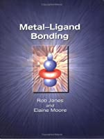 Metal-Ligand Bonding: RSC by E A Moore Rob Janes(2004-01-23)