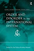 Order and Disorder in the International System (Global Interdisciplinary Studies Series)