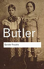 Gender Trouble (Routledge Classics)
