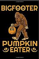 Bigfooter Pumpkin Eater: Scary Bigfoot Pumpkin Eater best gift for Halloween