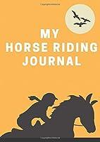 My Horse Riding Journal: The Horseback Riding Gift Journal Diary - Present Idea for Girls, Boys, Women and Men