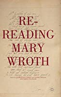 Re-Reading Mary Wroth