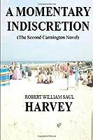 A Momentary Indiscretion: (The Second Carmington Novel)