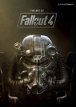 [Bethesda Softworks]のジ・アート・オブ Fallout 4 (G-NOVELS)