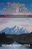 Twelve Quiet Men: The Story of the Cowboy Vigilantes Known As Stuart's Stranglers at War With the Outlaws of Montana and Dakota in 1884