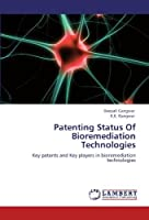 Patenting Status Of Bioremediation Technologies: Key patents and Key players in bioremediation technologies【洋書】 [並行輸入品]