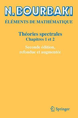 Théories spectrales: Chapitres 1 et 2