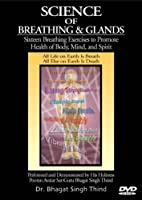 Science of Breathing & Glands: Sixteen Breathing Exercises to Promote Health of Body, Mind And Spirit