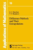 Difference Methods and Their Extrapolations (Stochastic Modelling and Applied Probability)