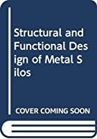 Structural and Functional Design of Metal Silos