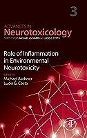 Role of Inflammation in Environmental Neurotoxicity (Advances in Neurotoxicology)