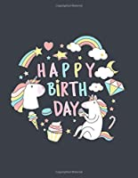 Happy Birthday: Cute Unicorn Sketchbook for Adults/Children Magic Lovers to Sketching, Whiting, Drawing, Journaling and Doodling, Large (8.5x11 Inch. 21.59x27.94 cm.) 120 Blank Pages (CUPCAKES GREY&WHITE&PINK&BLUE&YELLOW Pattern)