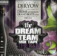 the DREAM TEAM MIX TAPE vol.2 THE R&B