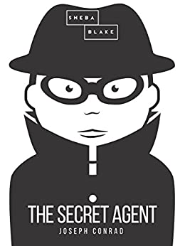 The Secret Agent by [Joseph Conrad]