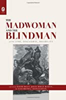 The Madwoman and the Blindman: Jane Eyre, Discourse, Disability: Contains a PDF file