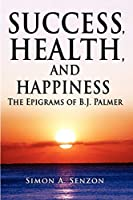 Success, Health, and Happiness