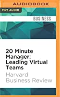 20 Minute Manager: Leading Virtual Teams
