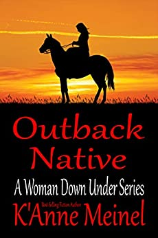 Outback Native (A Woman Down Under Book 4) by [Meinel, K'Anne]