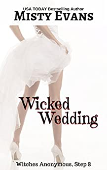 Wicked Wedding, Witches Anonymous Step 8 by [Evans, Misty]