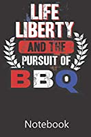 Life Liberty and The Pursuit of BBQ: Notebook, Composition Book for School Diary Writing Notes, Taking Notes, Recipes, Sketching, Writing, Organizing, Christmas Birthday Gifts