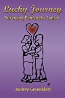 Lucky Journey: Surviving Pancreatic Cancer