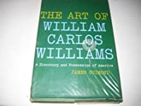 The Art of William Carlos Williams: A Discovery and Possession of America