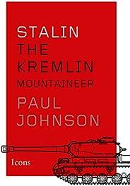 Stalin: The Kremlin Mountaineer (Icons)