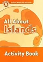 Oxford Read and Discover: Level 5: All About Islands Activity Book