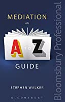 Mediation: An A-Z Guide