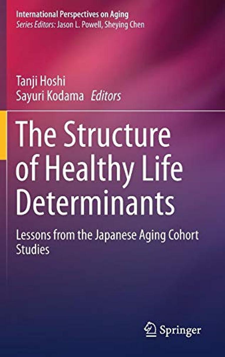 クライアント怒っているサスペンドThe Structure of Healthy Life Determinants: Lessons from the Japanese Aging Cohort Studies (International Perspectives on Aging)