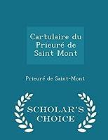 Cartulaire Du Prieure de Saint Mont - Scholar's Choice Edition
