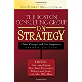 The Boston Consulting Group on Strategy: Classic Concepts and New Perspectives