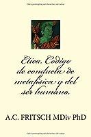 ETICA. Código de conducta de metafísica y el ser humano.