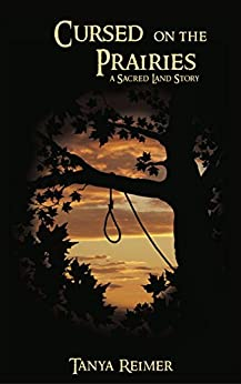 [Reimer, Tanya]のCursed on the Prairies: a Sacred Land Story (Sacred Land Stories Book 3) (English Edition)