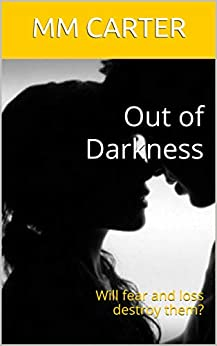 Out of Darkness: Will fear and loss destroy them? by [CARTER, MM, Carter, M M]
