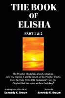 The Book of Elisha Part 1 & 2: The Prophet Elijah has already return as John the Baptist. I am the return of the Prophet Elisha from the Holy Bible Old Testament! I am the Prophet that has come in these last days!