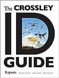 The Crossley ID Guide: Raptors (Crossley Id Guides)