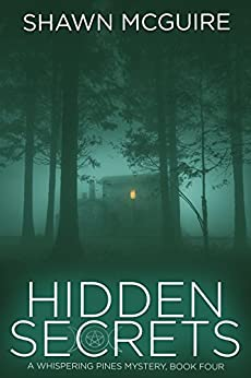 Hidden Secrets: A Whispering Pines Mystery, Book 4 by [McGuire, Shawn]