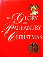 The Glory and Pageantry of Christmas