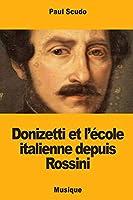 Donizetti Et l'École Italienne Depuis Rossini